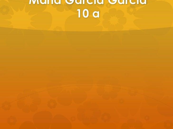 María Garcia Garcia       10 a