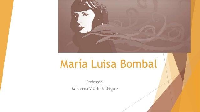 María Luisa Bombal Profesora: Makarena Vivallo Rodríguez