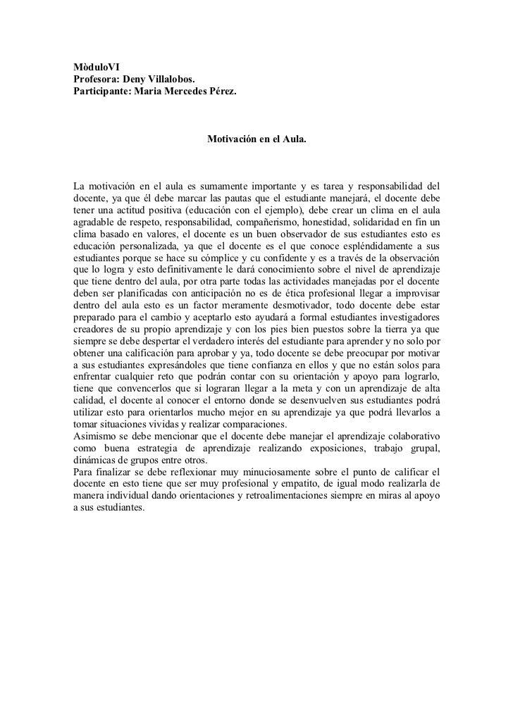 MòduloVIProfesora: Deny Villalobos.Participante: Maria Mercedes Pérez.                                Motivación en el Aul...