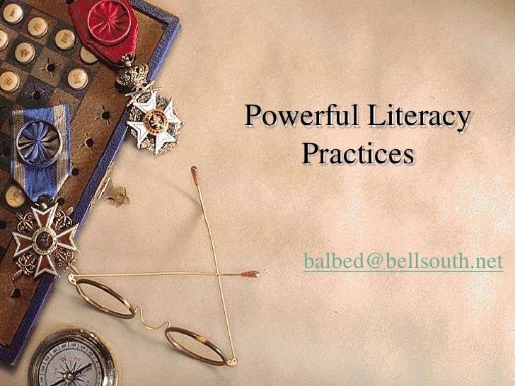 Powerful Literacy Practices<br />balbed@bellsouth.net<br />