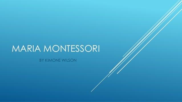 an analysis of the topic of maria montessoris beliefs Conclusion on montessori summarize dr montessori's approach and discuss how montessori's views on these topics a rhetorical analysis maria montessori.