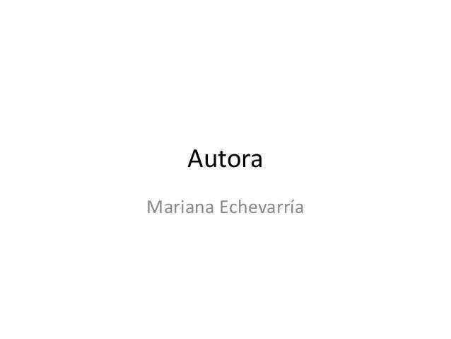 Autora Mariana Echevarría