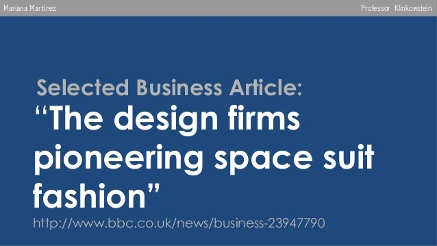 """Mariana Martinez  Professor Klinkowstein  Selected Business Article:      """"The design firms pioneering space suit fashio..."""