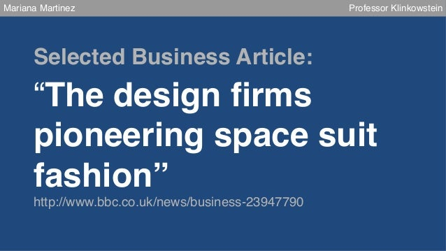 """Mariana Martinez  Professor Klinkowstein!  Selected Business Article:!  !  """"The design firms pioneering space suit fashion""""..."""
