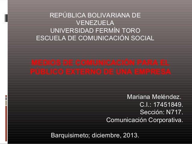 REPÚBLICA BOLIVARIANA DE VENEZUELA UNIVERSIDAD FERMÍN TORO ESCUELA DE COMUNICACIÓN SOCIAL  MEDIOS DE COMUNICACIÓN PARA EL ...