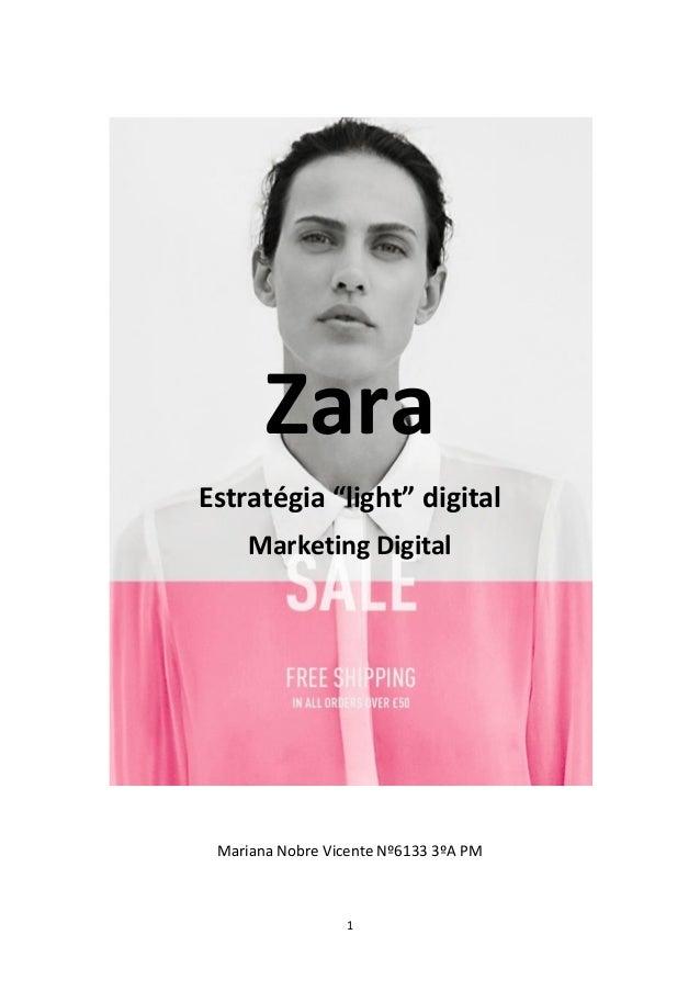 "1 Zara Estratégia ""light"" digital Marketing Digital Mariana Nobre Vicente Nº6133 3ºA PM"
