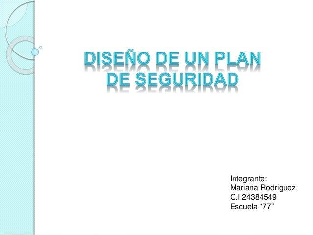 "Integrante: Mariana Rodriguez C.I 24384549 Escuela ""77"""