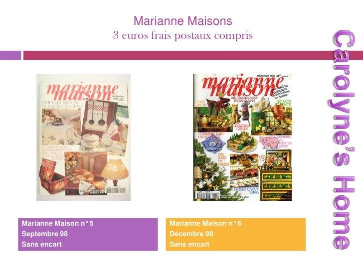 Marianne Maisons3 euros frais postaux compris<br />Carolyne's Home<br />Marianne Maison n° 5<br />Septembre 98<br />Sans e...