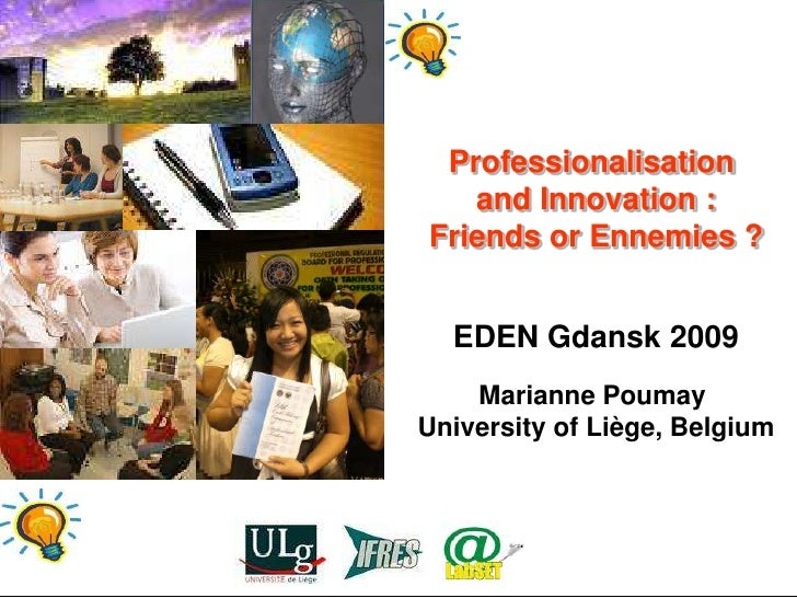Professionalisation                                           and Innovation :                                        Frie...