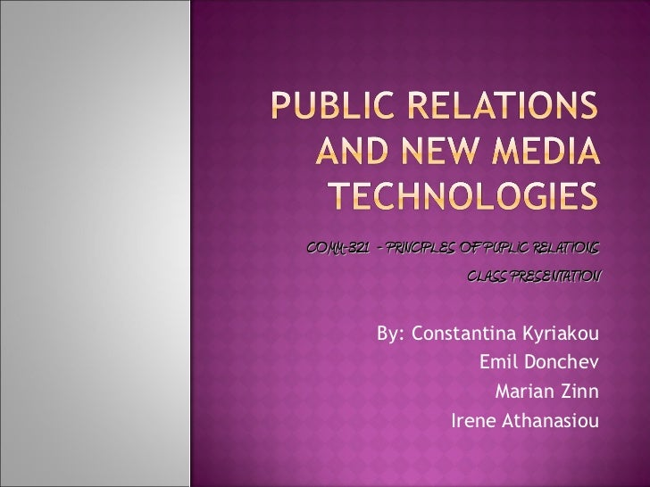 COMM-321 - PRINCIPLES OF PUPLIC RELATIONS                       CLASS PRESENTATION          By: Constantina Kyriakou      ...
