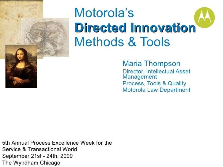 Maria Thompson Director, Intellectual Asset Management  Process, Tools & Quality Motorola Law Department Motorola's  D...