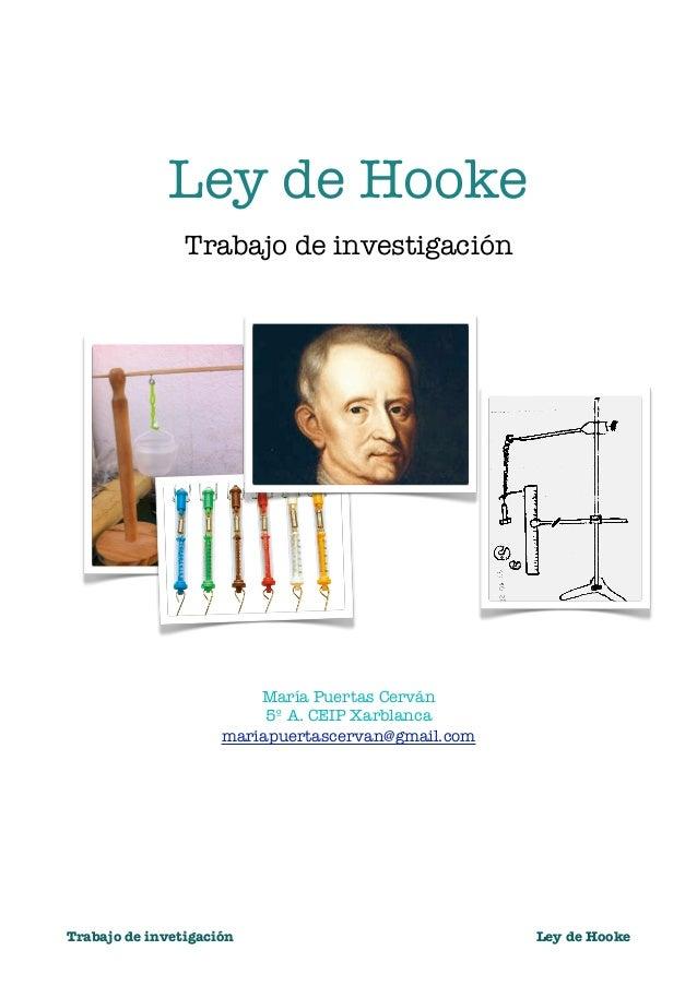 Ley de Hooke                Trabajo de investigación                         María Puertas Cerván                         ...