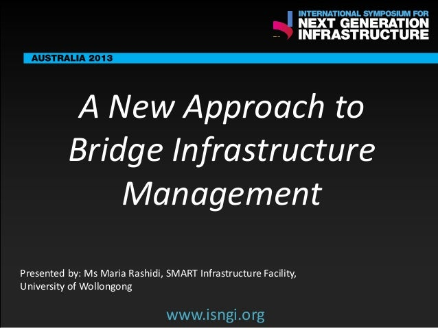 SMART International Symposium for Next Generation Infrastructure: A New Approach to Bridge Infrastructure Management