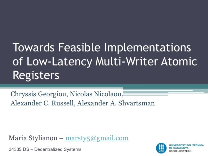 Towards Feasible Implementations of Low-Latency Multi-Writer Atomic RegistersChryssis Georgiou, Nicolas Nicolaou,Alexander...