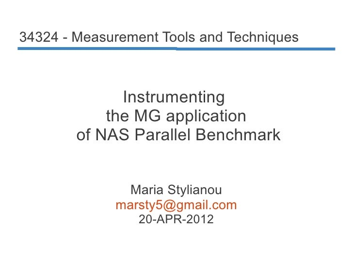 34324 - Measurement Tools and Techniques              Instrumenting            the MG application        of NAS Parallel B...