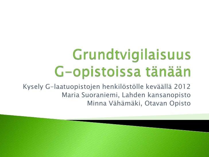 Grundtvigilaisuus G-opistoissa tänään - Minna Vähämäki ja Maria Suoraniemi