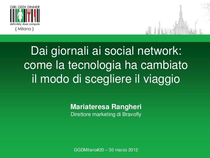 Dai giornali ai social network: come la tecnologia ha cambiato il modo di scegliere il viaggio - Mariateresa Rangheri