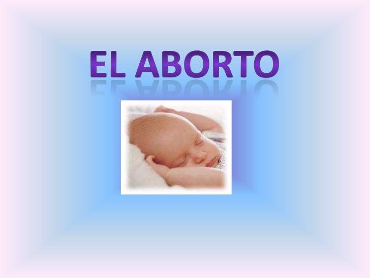 El aborto <br />