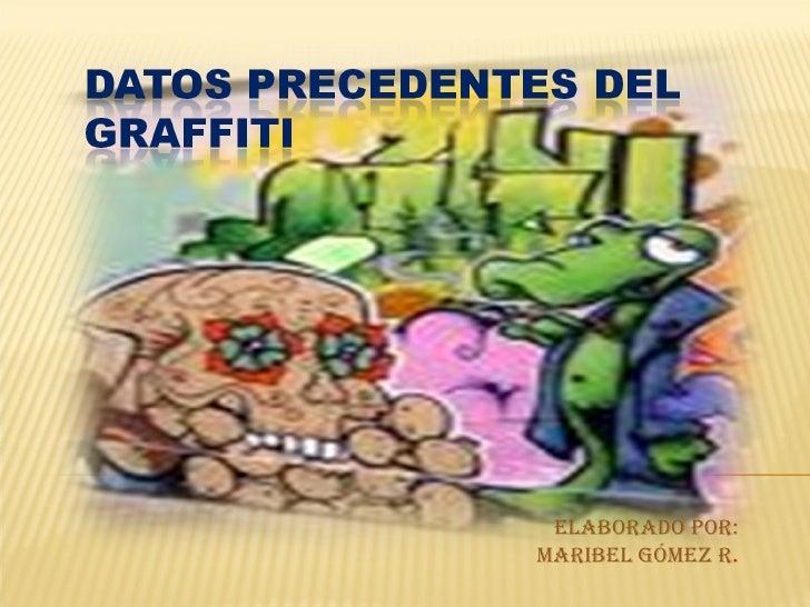 Maribel  Datos Precedentes Del Graffiti