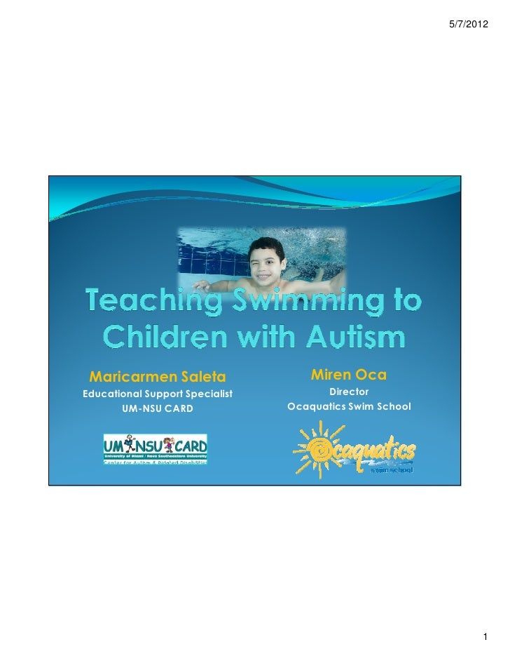 """""""Teaching Swimming to Children with Autism"""" by Maricarmen Saleta- Adapted Aquatics Conference 2012"""