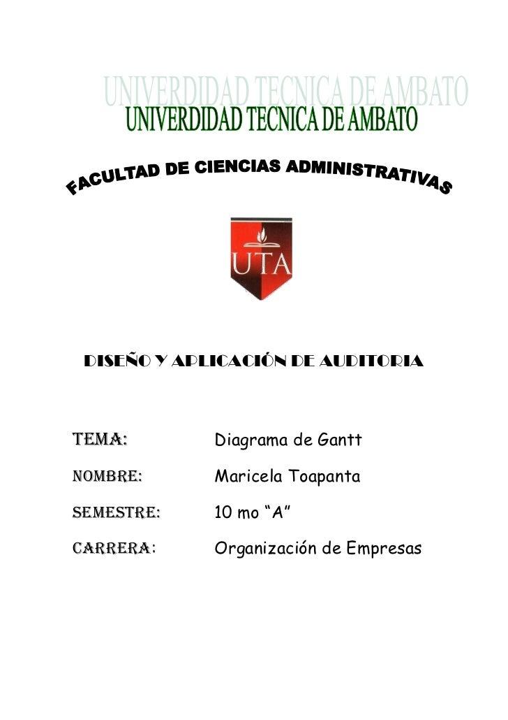 """DISEÑO Y APLICACIÓN DE AUDITORIATEMA:        Diagrama de GanttNOMBRE:      Maricela ToapantaSEMESTRE:    10 mo """"A""""CARRERA:..."""