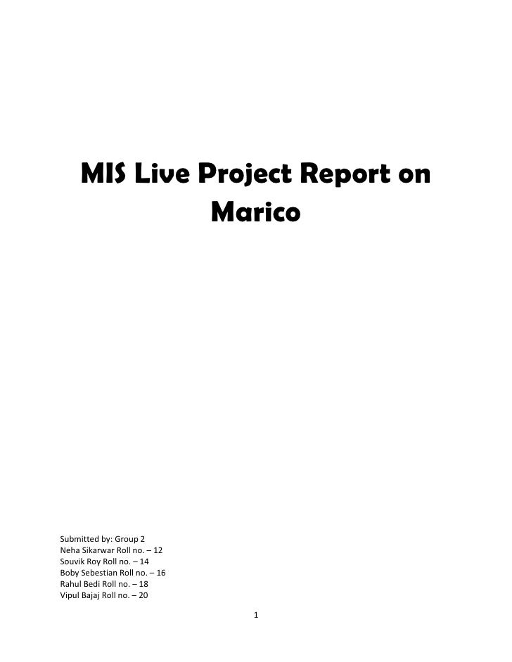 MIS Live Project Report on               MaricoSubmitted by: Group 2Neha Sikarwar Roll no. – 12Souvik Roy Roll no. – 14Bob...