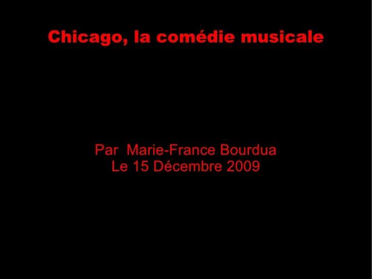 Chicago, la comédie musicale Par  Marie-France Bourdua Le 15 Décembre 2009