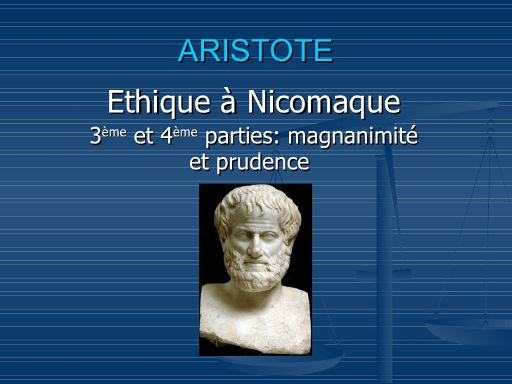 ARISTOTE Ethique à Nicomaque 3 ème  et 4 ème  parties: magnanimité et prudence