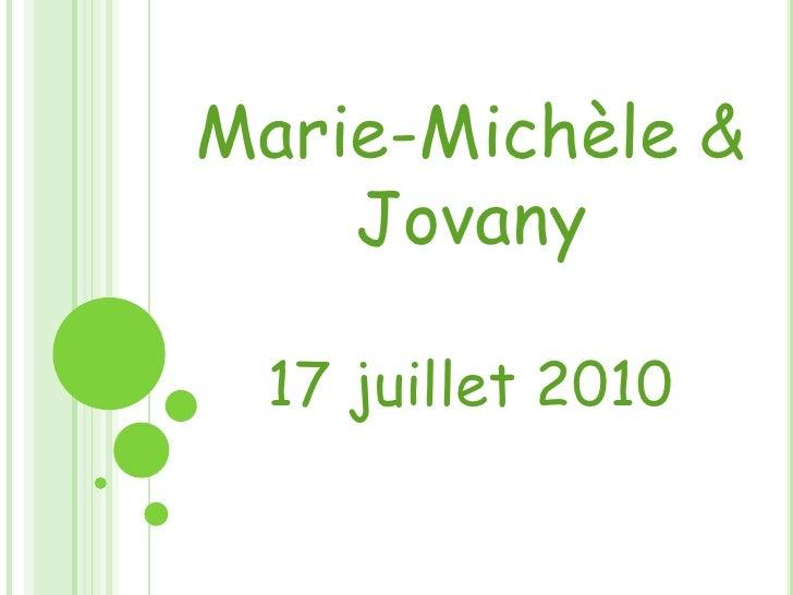 Marie-Michèle & Jovany<br />17 juillet 2010<br />