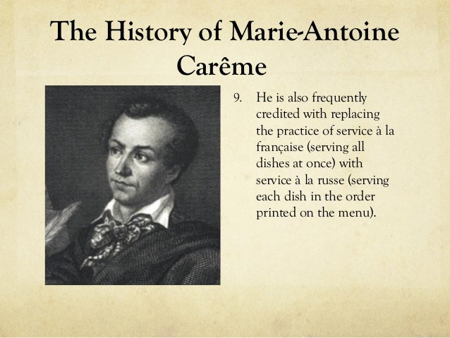 marie antoine careme essay Marie antoine (antonin) carême (french: [maʁi ɑ̃twan kaʁɛm] 8 june 1784 – 12 january 1833) was a french chef and an early practitioner and exponent of the .