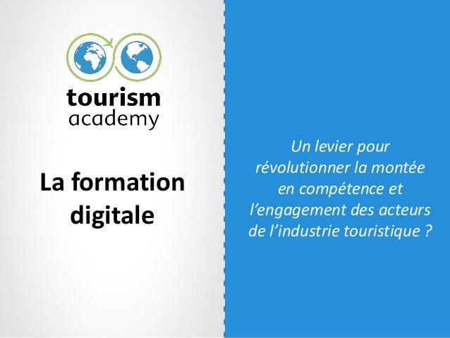 La formation digitale Un levier pour révolutionner la montée en compétence et l'engagement des acteurs de l'industrie tour...