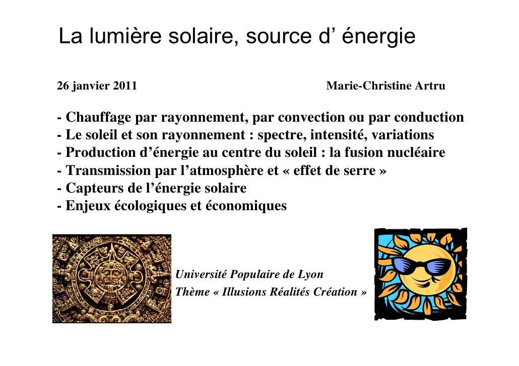 La lumière solaire, source d' énergie26 janvier 2011                                Marie-Christine Artru- Chauffage par r...