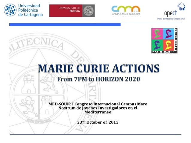 Marie Curie Actions. From 7PM to HORIZON 2020, by Susana Gimeno (UPCT)
