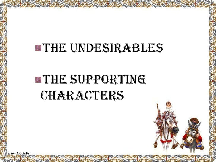 The Undesirables<br />The Supporting Characters<br />