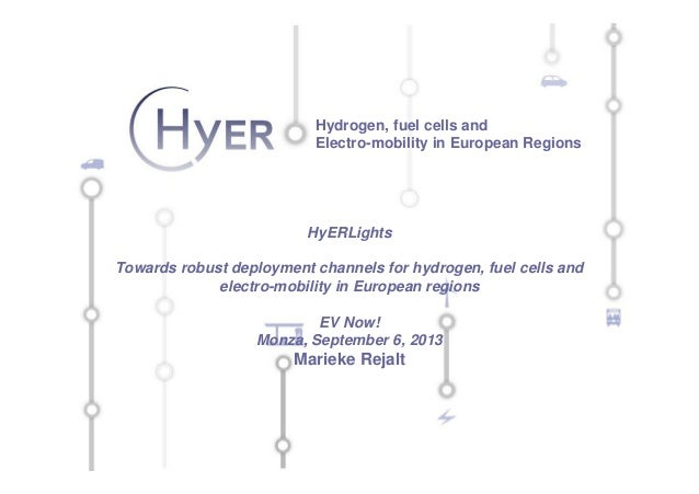 Hydrogen, fuel cells and Electro-mobility in European Regions  HyERLights Towards robust deployment channels for hydrogen,...