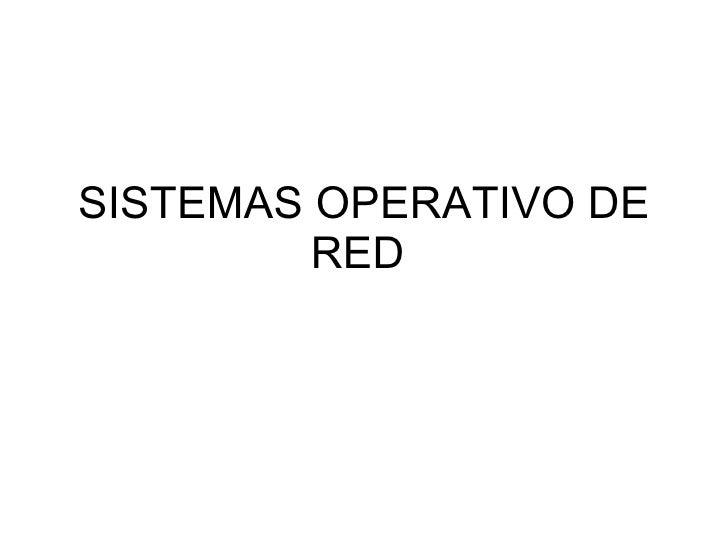 SISTEMAS OPERATIVO DE RED