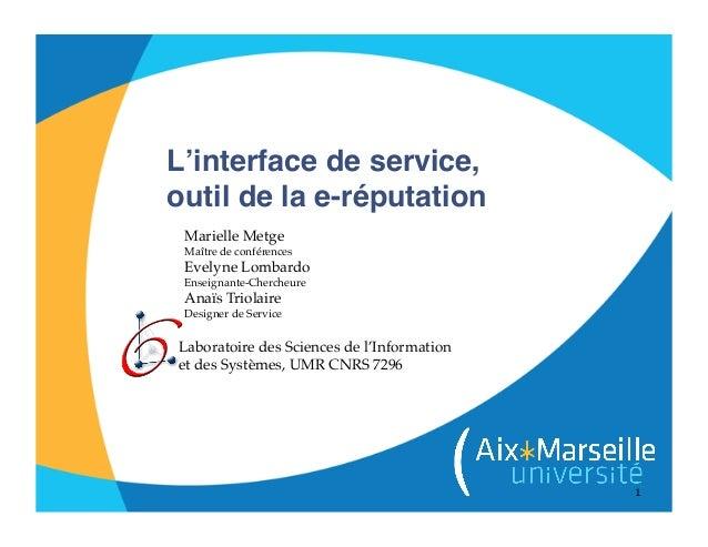 1L'interface de service,outil de la e-réputationLaboratoire des Sciences de l'Information!et des Systèmes, UMR CNRS 7296!...