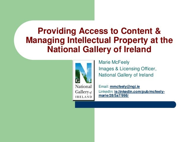 Providing Access to Content & Managing Intellectual Property at the National Gallery of Ireland Marie McFeely Images & Lic...