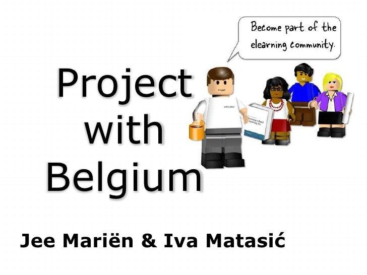 Project   with  BelgiumJee Mariën & Iva Matasić