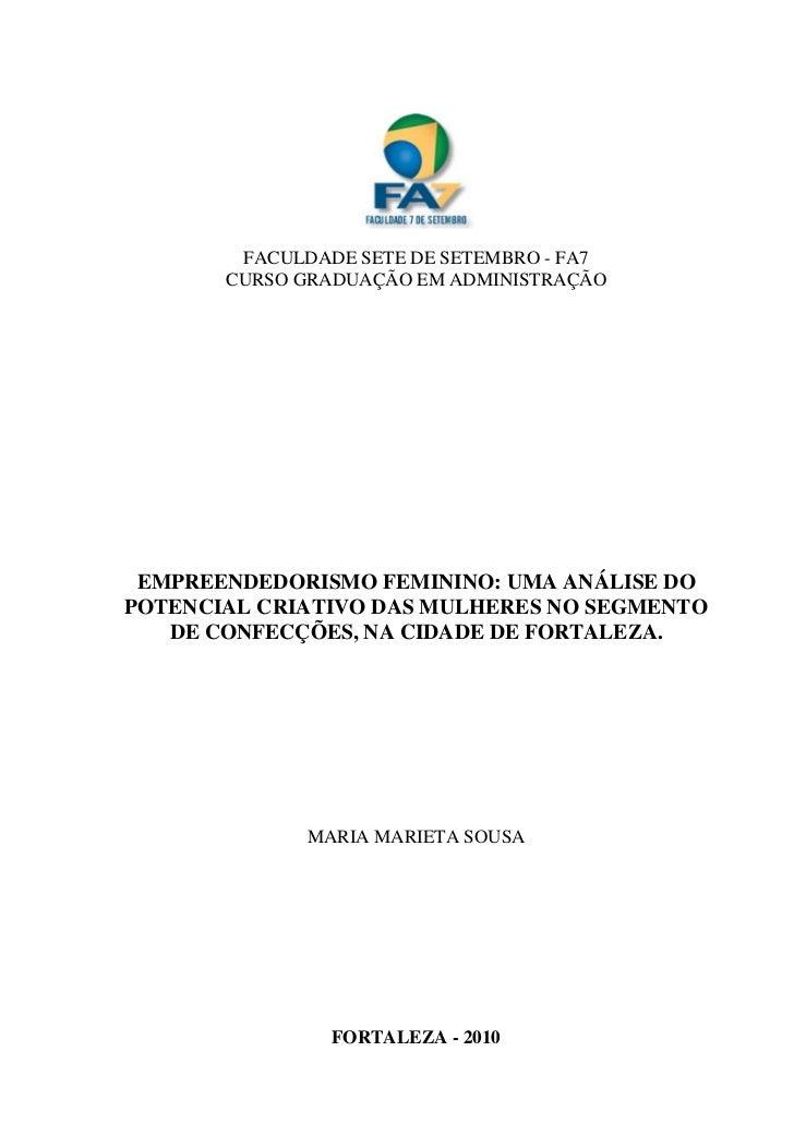 FACULDADE SETE DE SETEMBRO - FA7       CURSO GRADUAÇÃO EM ADMINISTRAÇÃO EMPREENDEDORISMO FEMININO: UMA ANÁLISE DOPOTENCIAL...