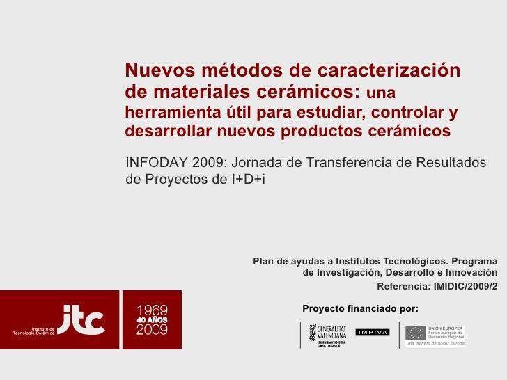 Nuevos métodos de caracterización de materiales cerámicos:  una herramienta útil para estudiar, controlar y desarrollar nu...