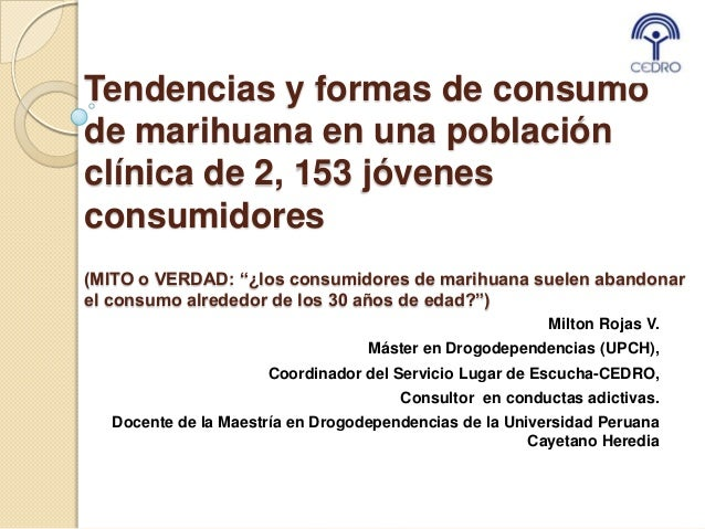 """Tendencias y formas de consumode marihuana en una poblaciónclínica de 2, 153 jóvenesconsumidores(MITO o VERDAD: """"¿los cons..."""