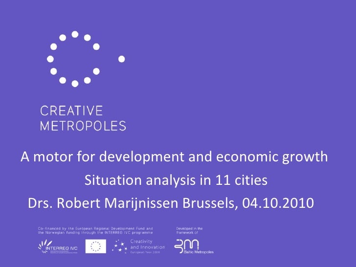 A motor for development and economic growth Situation analysis in 11 cities Drs. Robert Marijnissen Brussels, 04.10.2010
