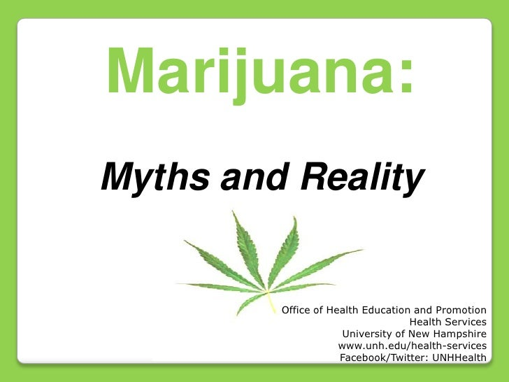 Marijuana: Myths and Reality