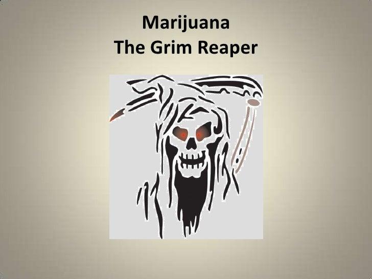 MarijuanaThe Grim Reaper<br />