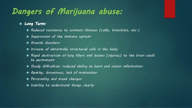 the long term adverse effects of marijuana abuse Polydrugging makes use more dangerousand the research more cloudy while studies have attempted to connect cannabis use with many short- or long-term health effects, such efforts have proved difficult.