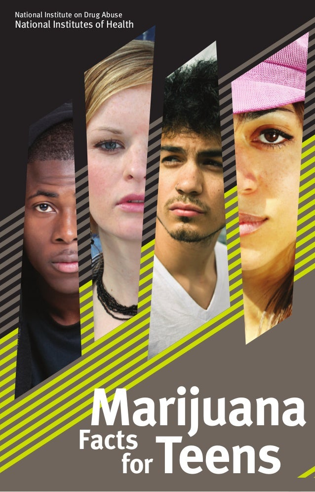 1 National Institute on Drug Abuse National Institutes of Health Marijuana TeensFacts for