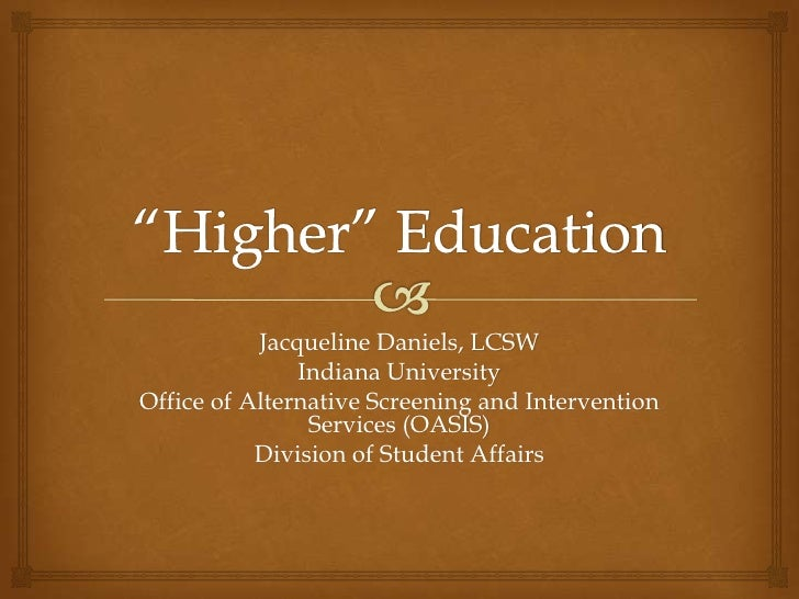 """Higher Education"""
