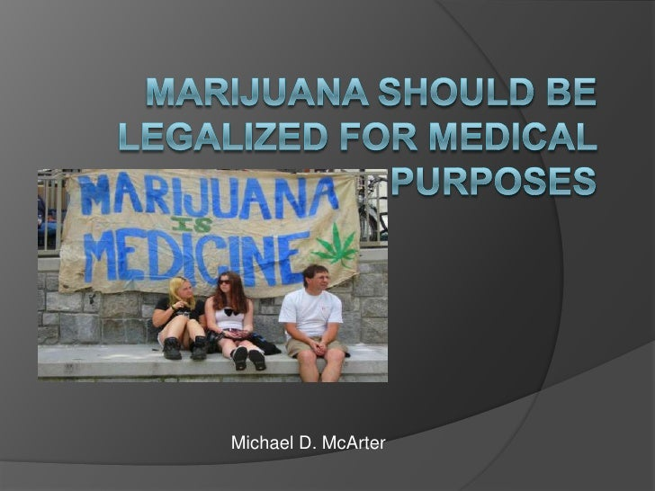 Should marijuana be legal for medical purposes essay
