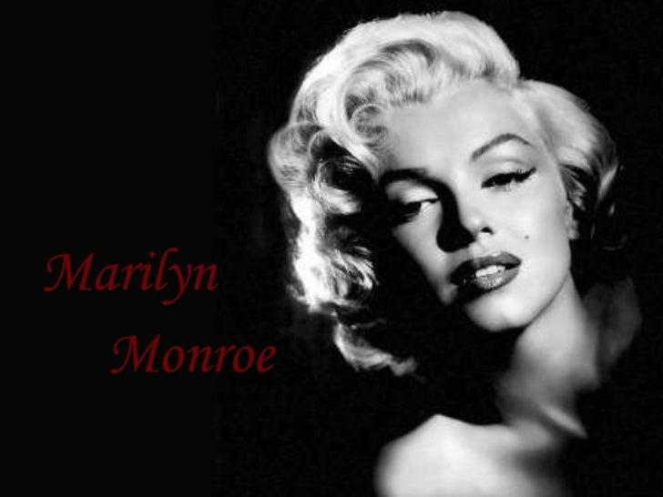 <ul><li>Marilyn  </li></ul><ul><li>Monroe </li></ul>